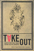 Take Out: Queer Writing from Asian Pacific America Cover