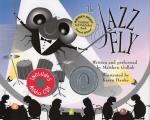 The Jazz Fly: Starring the Jazz Bugs with CD (Audio)