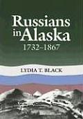 Russians in Alaska: 1732-1867