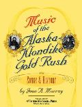 Music of the Alaska-Klondike Gold Rush: A Songbook & History