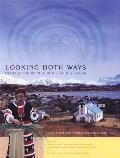 Looking Both Ways: Heritage & Identity of the Alutiiq People.