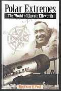 Polar Extremes: The World of Lincoln Ellsworth