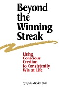 Beyond the Winning Streak: Using Conscious Creation to Consistently Win at Life