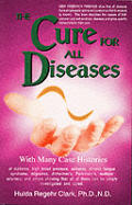 The Cure for All Diseases: With Many Case Histories (Large Print)