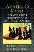 Amateurs Mind Turning Chess Misconce 2ND Edition