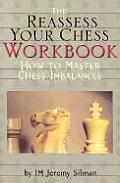 Reassess Your Chess Workbook How to Master Chess Imbalances