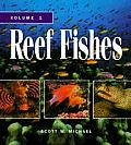 Reef Fishes A Guide to Their Identification Behavior & Captive Care