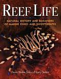 Reef Life Natural History & Behaviors of Marine Fishes & Invertebrates