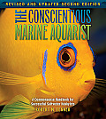 The Conscientious Marine Aquarist (2nd Edition): A Commonsense Handbook for Successful Saltwater Hobbyists (Microcosm)