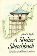 Shelter Sketchbook Timeless Building Solutions