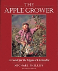 Apple Grower A Guide For The Organic Orchar