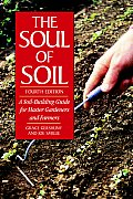 Soul of Soil A Soil Building Guide for Master Gardeners & Farmers 4th Edition