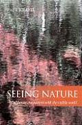 Seeing Nature Deliberate Encounters with the Visible World