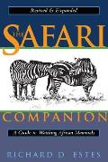 Safari Companion A Guide to Watching African Mammals Including Hoofed Mammals Carnivores & Primates
