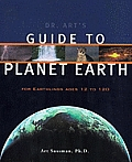 Dr. Art's Guide to Planet Earth: For Earthlings Ages 12 to 120