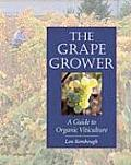 The Grape Grower: A Guide to Organic Viticulture Cover