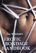 Jay Wisemans Erotic Bondage Handbook