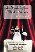 Bride Wore Black Leather & He Looked Fabulous An Etiquette Guide for the Rest of Us