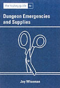 The Toybag Guide to Dungeon Emergencies and Supplies (Toybag Guide)