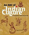 An ABC of Indian Culture: A Personal Padyatra of Half a Century Into India