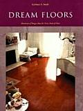 Dream Floors: Hundreds of Design Ideas for Every Kind of Floor