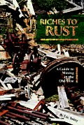Riches To Rust A Guide To Mining In The Old We
