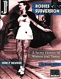 Bodies of Subversion A Secret History of Women & Tattoo