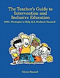 The Teacher's Guide to Intervention and Inclusive Education: 1000+ Strategies to Help All Students Succeed