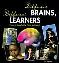 Different Brains Different Learners How to Reach the Hard to Reach