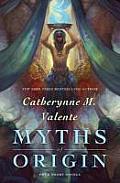 Myths of Origin Four Short Novels