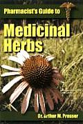 Pharmacists Guide To Medicinal Herbs