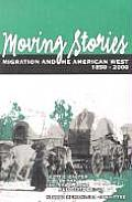 Moving Stories Migration & the American West 1850 2000