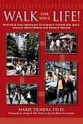 Walk for Your Life!: Restoring Neighborhood Walkways to Enhance Community Life, Improve Street Safety and Reduce Obesity