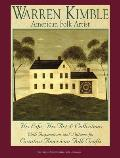 Warren Kimble: American Folk Artist: His Life, His Art & Collections with Inspirations and Patterns for Creative American Folk Crafts