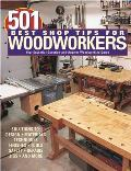 501 Best Shop Tips for Woodworkers The Essential Question & Answer Woodworking Guide