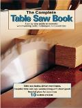 The Complete Table Saw Book: Step-By-Step Illustrated Guide to Essential Table Saw Skills and Techniques