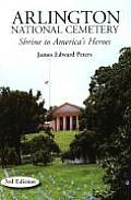 Arlington National Cemetery: Arlington National Cemetery Shrine to America????????????????????????????????????????????????????????????