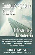Immune System Control Colostrum & Lactoferrin Scientific Evidence Now Verifies What Nature Has Long Known That Colostrum & Lactoferrin Activate Regulate Balance the Immune System