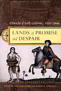 Lands of Promise & Despair Chronicles of Early California 1535 1846