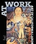 At Work: The Art of California Labor