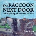 The Raccoon Next Door: Creatures of the Urban Wilderness