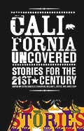 California Uncovered Stories for the 21st Century