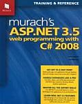 Murach's ASP.NET 3.5 Web Programming with C# 2008