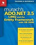 Murach's Ado. Net 3. 5, Linq, and the Entity Framework With VB 2008 (09 Edition)
