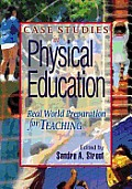 Case Studies in Physical Education: Real-World Preparation for Teaching