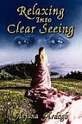 Relaxing Into Clear Seeing: Interactive Tools in the Service of Self-Awakening