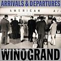 Arrivals and Departures: The Airport Pictures of Garry Winogrand
