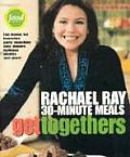 Get Togethers Rachael Rays 30 Minute Mea