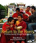 Return to the Rivers Recipes & Memories of the Hymalayan River Valleys