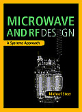 Microwave and RF Design: a Systems Approach (2ND 09 - Old Edition)